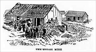 The Wedge Mine Was One Of The Richest Mines On Gold Hill.  It Was Mined Extensively From 1897 thru 1899, However Because of the Small Size Of the Claim the Gold Ran Out Eventually.  This Drawing From the October 31, 1897 Edition of the Los Angeles Herald Depicts the Mine as It Appeared at That Time.
